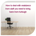How to deal with resistance from staff you need to bring back from furlough