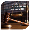 Are you ready for employment law changes in 2020?