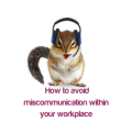 How to avoid miscommunication within your workplace